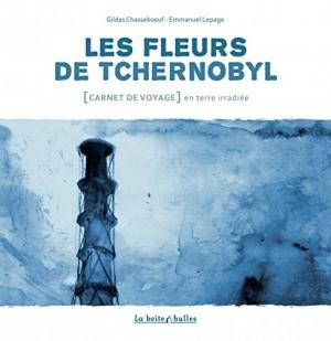 vignette de 'Les fleurs de Tchernobyl (Gildas Chasseboeuf)'