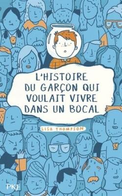 """Afficher """"Histoire du garçon qui voulait vivre dans un bocal (L')"""""""