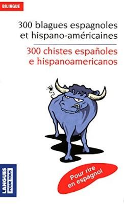 """Afficher """"300 blagues espagnoles et hispano-américaines"""""""