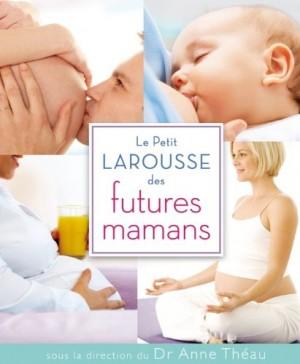 vignette de 'petit Larousse des futures mamans (Le) (Anne Théau)'