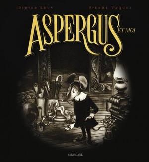 """Afficher """"Aspergus et moi"""""""