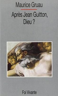 """Afficher """"Après Jean Guitton, Dieu?"""""""