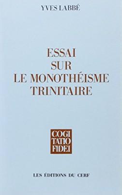 """Afficher """"Essai sur le monothéisme trinitaire"""""""