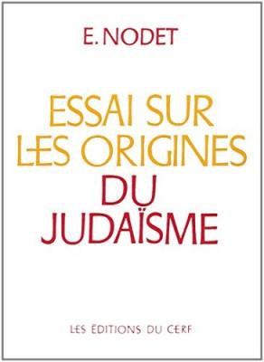 """Afficher """"Essai sur les origines du judaïsme: de Josué aux pharisiens"""""""