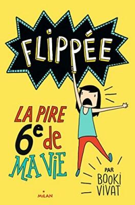 """Afficher """"Flippée n° 1 La pire 6e de ma vie"""""""