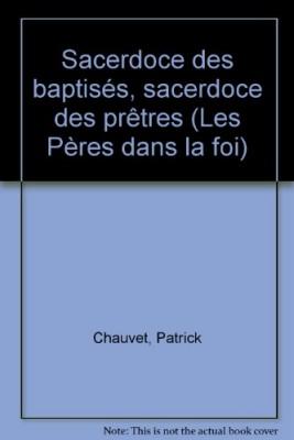 """Afficher """"Sacerdoce des baptisés, sacerdoce des prêtres"""""""