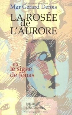 """Afficher """"La rosée de l'aurore ou Le signe de Jonas"""""""