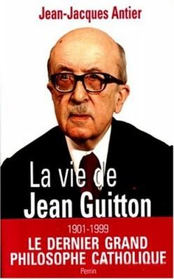 """Afficher """"La Vie de Jean Guitton 1901-1999"""""""