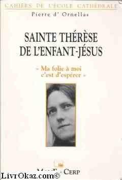 """Afficher """"Sainte Thérèse de l'Enfant-Jésus : """"Ma folie à moi c'est d'espérer"""""""""""