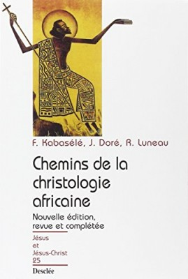 """Afficher """"Chemins de la christologie africaine"""""""