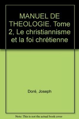 """Afficher """"Vol. 0 Introduction à l'étude de la théologie Tome II La source, la foi ; Une discipline en acte"""""""