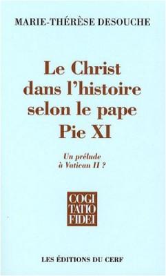 """Afficher """"Le Christ dans l'histoire selon le pape Pie XI : Un prélude à Vatican II ?"""""""