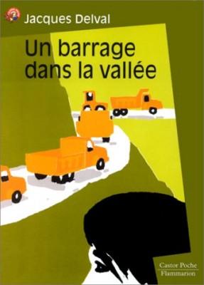 """Afficher """"Un Barrage dans la vallée"""""""