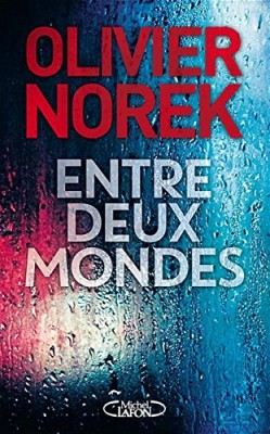 vignette de 'Entre deux mondes (Olivier Norek)'