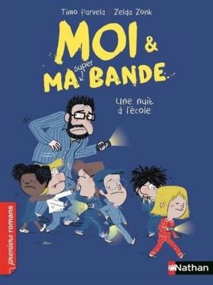 """Afficher """"Moi & ma super bande n° 7 Moi et ma super bande - Une nuit à l'école"""""""