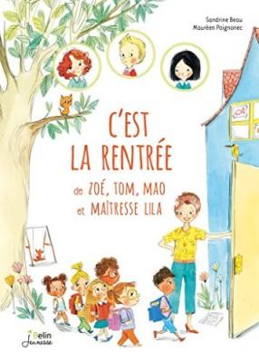 """Afficher """"C'est la rentrée de Zoé, Tom, Mao et Maîtresse Lila"""""""