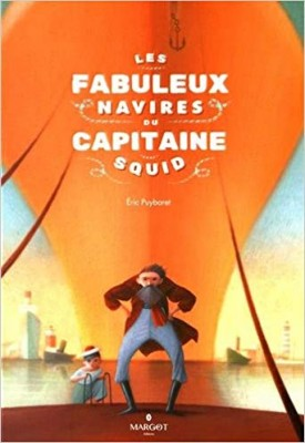"Afficher ""Les fabuleux navires du capitaine Squid"""