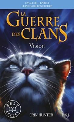 """Afficher """"Guerre des clans, cycle 3 (La) : le pouvoir des étoiles n° 1 Vision"""""""