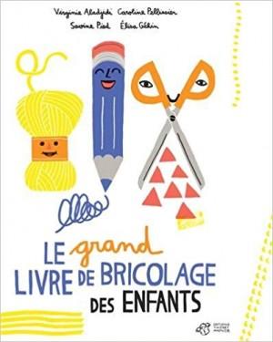 """Afficher """"Le grand livre de bricolage des enfants"""""""