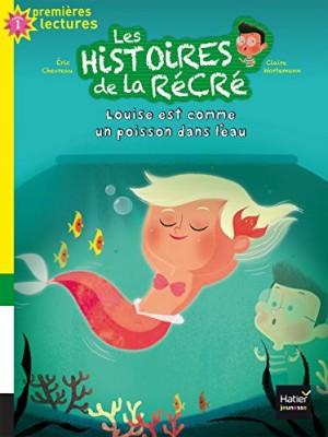 """Afficher """"Les histoires de la récré n° 6Louise est comme un poisson dans l'eau"""""""
