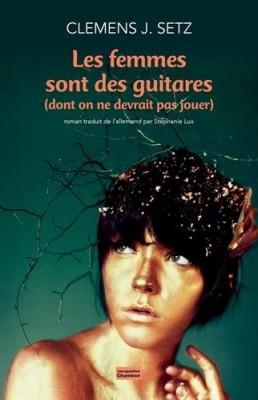 """Afficher """"Les femmes sont des guitares, dont on ne devrait pas jouer"""""""