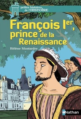 """Afficher """"François Ier, prince de la Renaissance"""""""