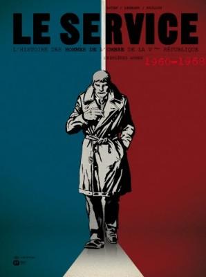 """Afficher """"Le service : l'histoire des hommes de l'ombre de la Vème République n° 1 Premières armes"""""""