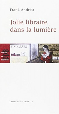 vignette de 'Jolie libraire dans la lumière (Frank Andriat)'