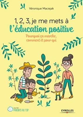vignette de '1, 2, 3, je me mets à l'éducation positive ! (Véronique Maciejak)'
