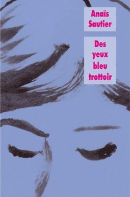 """Afficher """"Des yeux bleu trottoir"""""""