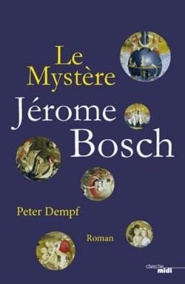 vignette de 'Le mystère Jérôme Bosch (Peter Dempf)'