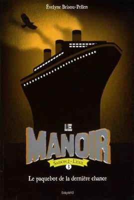 """Afficher """"Le manoir, saison 2 - L'exil n° 3 Le paquebot de la dernière chance"""""""