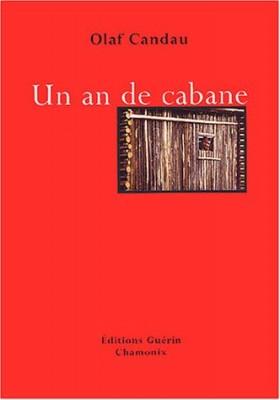 vignette de 'Un an de cabane (Olaf Candau)'