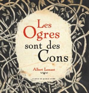 vignette de 'Les ogres sont des cons (Albert Lemant)'