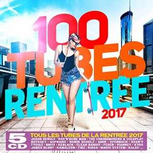 "Afficher ""100 tubes rentrée 2017"""