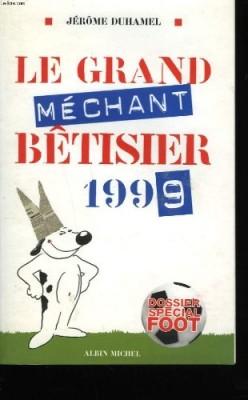 """Afficher """"Le Grand méchant bêtisier 1999 : Dossier spécial Foot"""""""