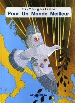 """Afficher """"Ex-Yougoslavie, pour un monde meilleur"""""""