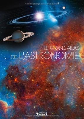 """Afficher """"Le grand atlas de l'astronomie"""""""