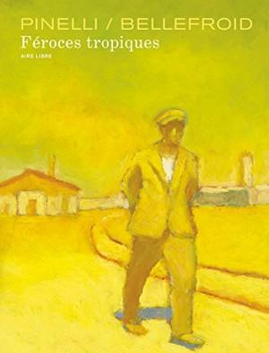 """Afficher """"Féroces tropiques"""""""