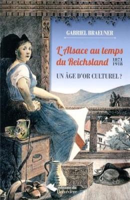 """Afficher """"L'Alsace au temps du Reichsland (1871-1918)"""""""