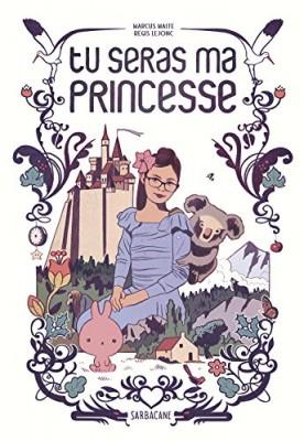 """Afficher """"Tu seras ma princesse"""""""