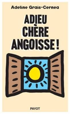 """Afficher """"Adieu chère angoisse !"""""""