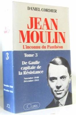 """Afficher """"Jean Moulin, l'inconnu du Panthéon, t. 3"""""""