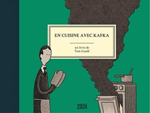 vignette de 'En cuisine avec Kafka (Tom Gauld)'