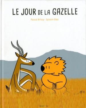 """Afficher """"Le jour de la gazelle"""""""