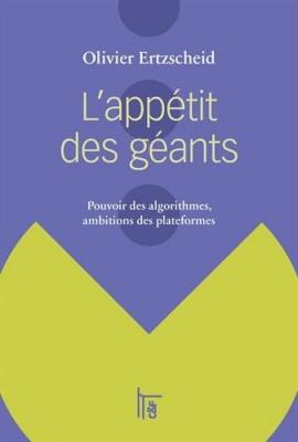 """Afficher """"L'appétit des géants Pouvoir des algorithmes, ambitions des plateformes"""""""