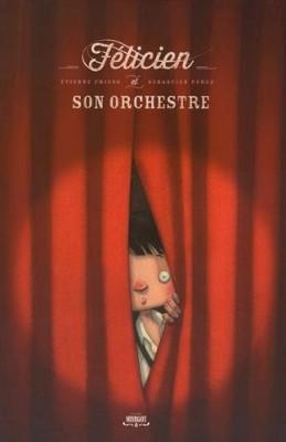 """Afficher """"Félicien et son orchestre"""""""