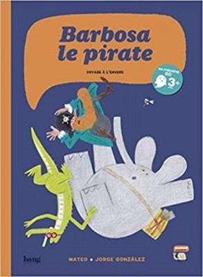 "Afficher ""Barbosa le pirate Voyage à l'envers"""
