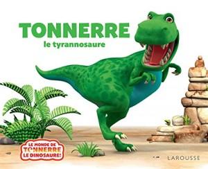 """Afficher """"Tonnerre ! Le Tyrannosaure"""""""