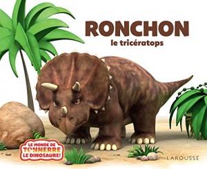 """Afficher """"Ronchon ! Le Tricératops"""""""